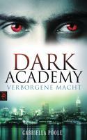 Dark Academy - Verborgene Macht: Band 2