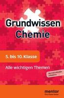 mentor Grundwissen Chemie. 5. bis 10. Klasse: Alle wichtigen Themen