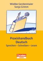 Praxisbuch: Deutsch, Sprechen - Schreiben - Lesen
