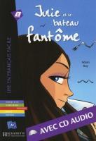Julie et le bateau fantôme - Buch mit Audio-CD (Lire en français facile - Ados)