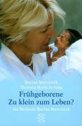 Frühgeborene - Zu klein zum Leben?: Die Methode Marina Marcovich (Fischer Taschenbücher)