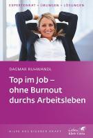Top im Job - ohne Burnout durchs Arbeitsleben (Klett-Cotta Leben!)