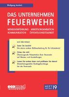 Das Unternehmen Feuerwehr Heft 19: Menschenführung - Arbeitsorganisation - Kommunikation - Öffentlichkeitsarbeit