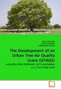 The Development of an Urban Tree Air Quality Score (UTAQS): using the West Midlands, UK Conurbation as a Case Study Area