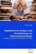 Regelbasierte Analyse und Verarbeitung von Informationsströmen