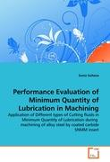 Performance Evaluation of Minimum Quantity of Lubrication in Machining: Application of Different types of Cutting fluids in Minimum Quantity of ... of alloy steel by coated carbide SNMM insert