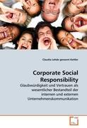 Corporate Social Responsibility: Glaubwürdigkeit und Vertrauen als wesentlicher Bestandteil der internen und externen Unternehmenskommunikation
