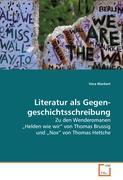 """Literatur als Gegengeschichtsschreibung: Zu den Wenderomanen """"Helden wie wir"""" von Thomas Brussig und """"Nox"""" von Thomas Hettche"""