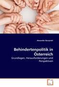 Behindertenpolitik in Österreich: Grundlagen, Herausforderungen und Perspektiven (German Edition)