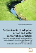 Determinants of adoption of soil and water conservation practices