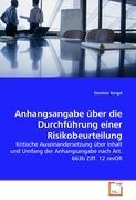Anhangsangabe über die Durchführung einer Risikobeurteilung: Kritische Auseinandersetzung über Inhalt und Umfang der Anhangsangabe nach Art. 663b Ziff. 12 revOR (German Edition)