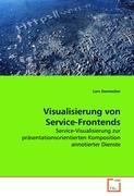Visualisierung von Service-Frontends: Service-Visualisierung zur präsentationsorientierten Komposition annotierter Dienste