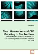 Mesh Generation and CFD Modeling in Gas Turbines: Efficient Mesh Generation Methods For CFD Modeling of Secondary Air Effect on Core Flow