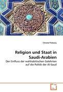 Religion und Staat in Saudi-Arabien: Der Einfluss der wahhabitischen Gelehrten auf die Politik der Al-Saud