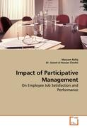 Impact of Participative Management: On Employee Job Satisfaction and Performance