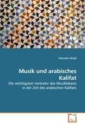 Musik und arabisches Kalifat: Die wichtigsten Vertreter des Musiklebens in der Zeit des arabischen Kalifats
