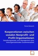 Kooperationen zwischen sozialen Nonprofit- und Profit-Organisationen: Gestaltungsansatz zum Management einer interorganisationalen Zusammenarbeit