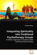 Integrating Spirituality into Traditional Psychotherapy Groups