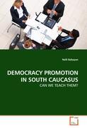 DEMOCRACY PROMOTION IN SOUTH CAUCASUS