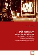 Der Weg zum Musicaldarsteller: Anforderungen und Ziele der Berufsausbildung - mentale Strategien zum Erfolg (German Edition)