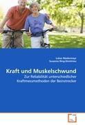 Kraft und Muskelschwund: Zur Reliabilität unterschiedlicher Kraftmessmethoden der Beinstrecker