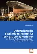 Optimierung der Beschaffungslogistik für den Bau von Fährschiffen: am Beispiel der Flensburger Schiffbau-Gesellschaft mbH & Co. KG