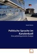 Politische Sprache im Kanzlerduell: Eine politolinguistische Analyse