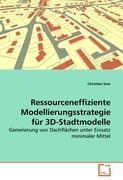 Ressourceneffiziente Modellierungsstrategie für 3D-Stadtmodelle