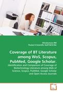 Coverage of BT Literature among WoS, Scopus, PubMed, Google Scholar.: Identification and Comparison of Coverage of Biotechnology Literature among Web ... Google Scholar and Open Access Journals