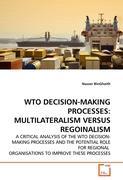 WTO DECISION-MAKING PROCESSES: MULTILATERALISM VERSUS REGOINALISM