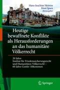 Heutige bewaffnete Konflikte als Herausforderungen an das humanitäre Völkerrecht: 20 Jahre Institut für Friedenssicherungsrecht und humanitäres Völkerrecht - 60 Jahre Genfer Abkommen