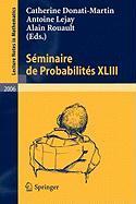Seminaire De Probabilites Xliii