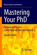 Mastering Your PhD: Survival and Success in the Doctoral Years and Beyond