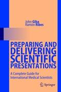 Preparing and Delivering Scientific Presentations