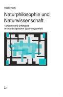 Naturphilosophie und Naturwissenschaft: Tangente und Emergenz im interdisziplinären Spannungsumfeld