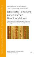 Empirische Forschung zu schulischen Handlungsfeldern: Ergebnisse der ARGE Bildungsforschung an Pädagogischen Hochschulen in Österreich