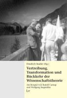 Vertreibung, Transformation und Rückkehr der Wissenschaftstheorie: Am Beispiel von Rudolf Carnap und Wolfgang Stegmüller. Mit einem Manuskript von ... zeitgeschichtlichen Wissenschaftsforschung)