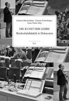 Die Kunst der Lehre: Hochschuldidaktik in Diskussion