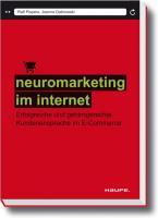 Neuromarketing im Internet. Haufe Sachbuch Wirtschaft