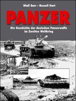 Panzer: Die Geschichte der deutschen Panzerwaffe im Zweiten Weltkrieg