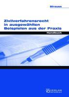 Zivilverfahrensrecht in ausgewählten Beispielen aus der Praxis