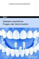 (Medizin-)rechtliche Fragen der Zahnmedizin (Juristische Schriftenreihe)