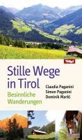 Stille Wege in Tirol. Besinnliche Wanderungen