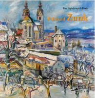 Willibald Zunk: Von der Leuchtkraft der Farben (Kunst und Künstler in Kärnten)
