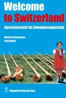 Welcome to Switzerland: Sprachenrecht im Zuwanderungsstaat