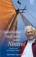 Bloß nicht nach Ninive!: Impulse vom Schmuggler Gottes