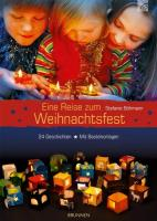 Eine Reise zum Weihnachtsfest: 24 Geschichten auf dem Weg nach Bethlehem. Mit Bastelvorlagen für eine weihnachtliche Lichterstadt