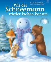 Wie der Schneemann wieder lachen konnte: Schau und fühl doch mal!