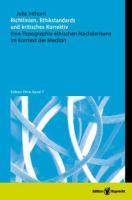 Richtlinien, Ethikstandards und kritisches Korrektiv: Eine Topographie ethischen Nachdenkens im Kontext der Medizin (Edition Ethik)