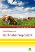 Erfolgreiche Milchfieberprophylaxe: Eine Information des DLG-Arbeitskreises Futter und Fütterung